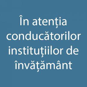 În atenția conducătorilor instituțiilor de învățământ general (preşcolar, primar, secundar şi extraşcolar) !