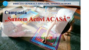"""DGETS lansează Campania """"Suntem Activi ACASĂ"""""""