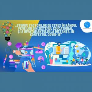 """""""Studiul factorilor de stres în rândul femeilor din sistemul educațional în contextul învățământului de la distanță și online"""""""