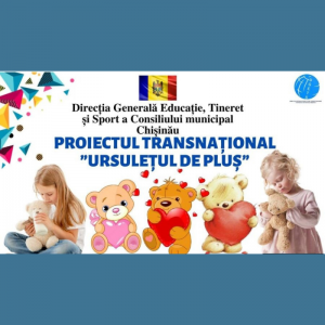 """Proiect transnațional """"Educație online fără hotare"""" """"Ursulețul de Pluș"""" RO – MD"""