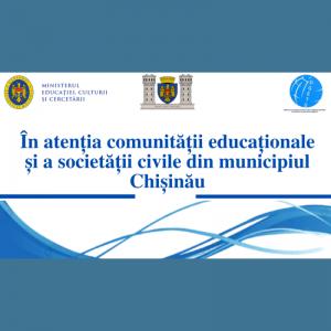 În atenția comunității educaționale și a societății civile din municipiului Chișinău