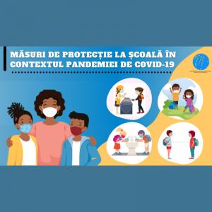 Măsuri de protecție la școală în contextul pandemiei de COVID-19