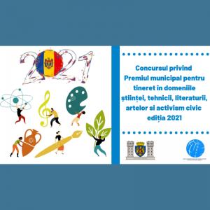 Concursul privind Premiul municipal pentru tineret în domeniile științei, tehnicii, literaturii, artelor si activism civic, ediția 2021